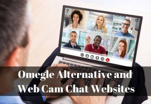 Omegle alternative and web cam chat websites